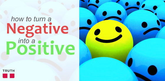 How-To-Turn-A-Negative-Into-A-Positive