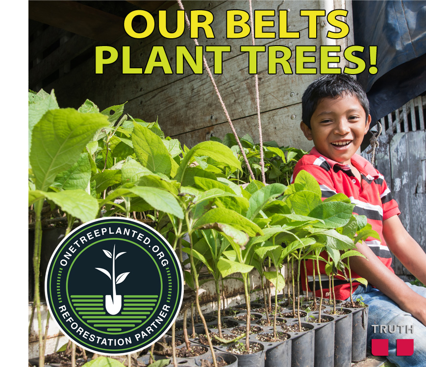 Our belts plant trees