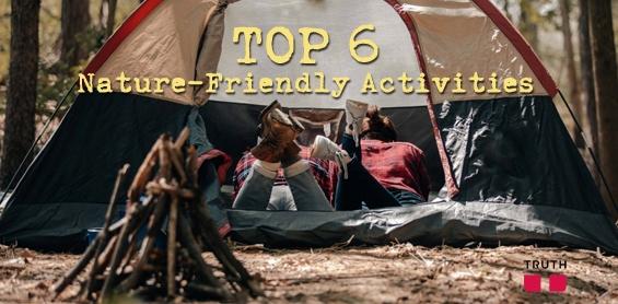 TOP 6 NATURE-FRIENDLY ACTIVITIES